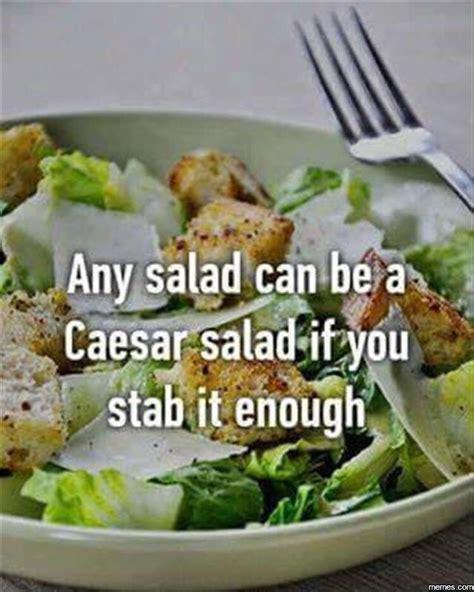 Salad Meme - home memes com