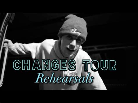 Justin Bieber - CHANGES TOUR REHEARSALS (compilation ...