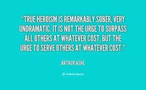 Heroism Quotes.... Heroes Arthur Quotes