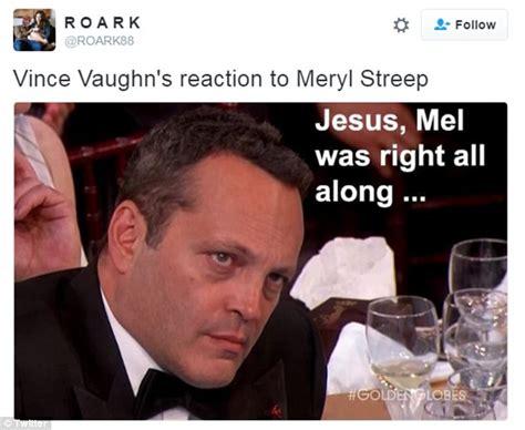 Vince Vaughn Meme - mel gibson and vince vaughn glare through meryl streep s