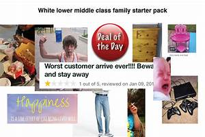 White lower middle class family starter pack : starterpacks