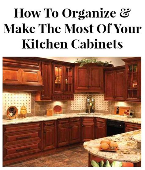 how to arrange your kitchen cabinets how to organize and make the most of your kitchen cabinets 8497