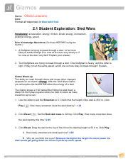 Find an answer to your question ✅ gizmo answer sled wars. 2.1 SledWarsSE-1.pdf - Name Olivia Loiacano Date Format ...