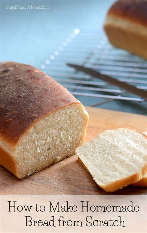 how to make bread how to make bread from scratch with a video frugal family home
