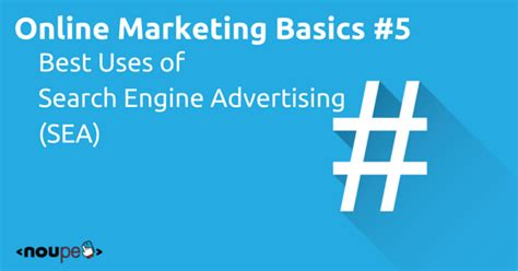 Search Engine Marketing Basics by Basics 5 Best Uses Of Search Engine Advertising Sea