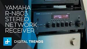 Yamaha Rn 803 : yamaha r n803 stereo network receiver hands on review ~ Jslefanu.com Haus und Dekorationen
