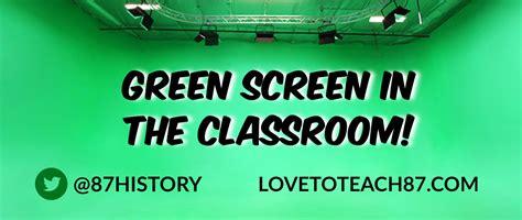 green screen   classroom love  teach