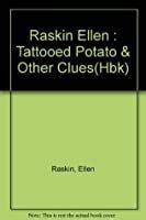 tattooed potato   clues  ellen raskin