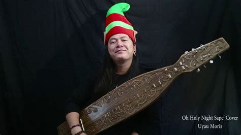 Oh Holy Night I Sape' Cover, Traditional Instrument From