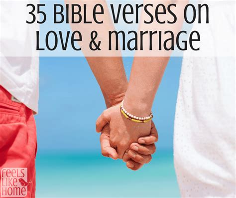If you are looking for bible quotes on marriage and love online?. 35 Bible Verses on Love & Marriage   Feels Like Home™