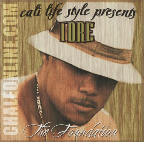 Cali Life Style Presents Tdre The Foundation  Chale Online