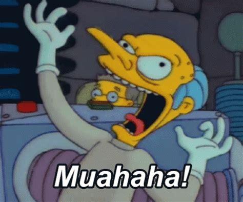 Muahaha Meme - muahaha gif mrburns thesimpsons muahaha discover share gifs