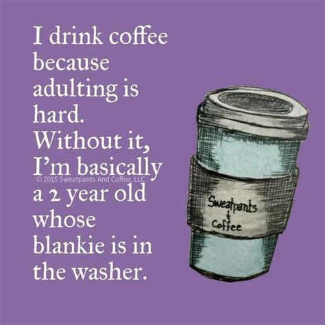 Adulting Memes - i drink coffee because adulting know your meme