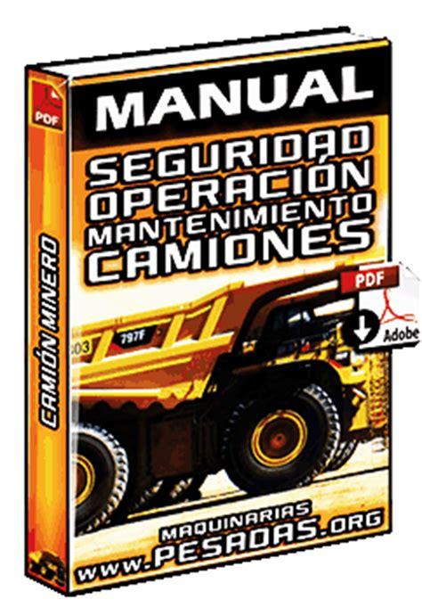 manual de seguridad operacion  mantenimiento de camiones