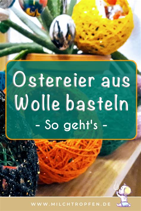 ostereier aus wolle ᐅ ostereier aus wolle basteln diy anleitung tipps