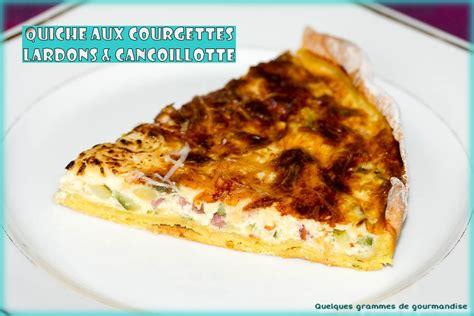comment cuisiner plancha quiche aux courgettes lardons et cancoillotte