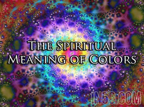 spiritual meaning of colors the spiritual meaning of colors in5d esoteric