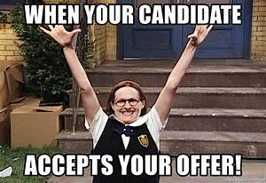When your candidate Accepts your offer! - Mary Catherine ...