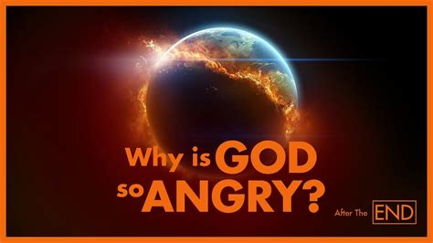 Why Is God So Angry? Youtube