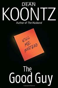 The Good Guy by Dean Koontz — Reviews, Discussion ...