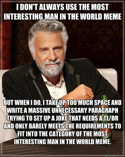 Most Interesting Man In The World Memes - most interesting man in the world funny meme http whyareyoustupid com most interesting man