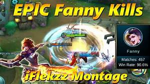 Mobile Legends THE BEST FANNY Montage You Will See YouTube