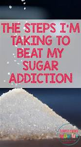 How I'm Breaking My Sugar Addiction - Simple Living Mommy