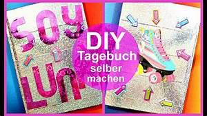 Tagebuch Selber Machen : soy luna diy deutsch tagebuch selber machen bastelideen basteln diy ideen youtube ~ Frokenaadalensverden.com Haus und Dekorationen