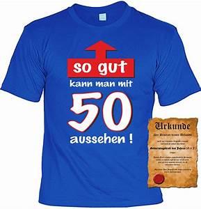Geschenk Für 50 Geburtstag : witziges t shirt 50 geburtstag so gut kann man mit 50 ~ Jslefanu.com Haus und Dekorationen