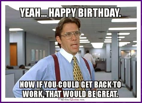 Funny Bday Meme - 20 outrageously hilarious birthday memes volume 2 sayingimages com