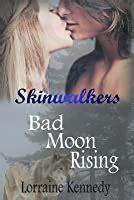 bad moon rising skinwalkers trilogy   lorraine kennedy