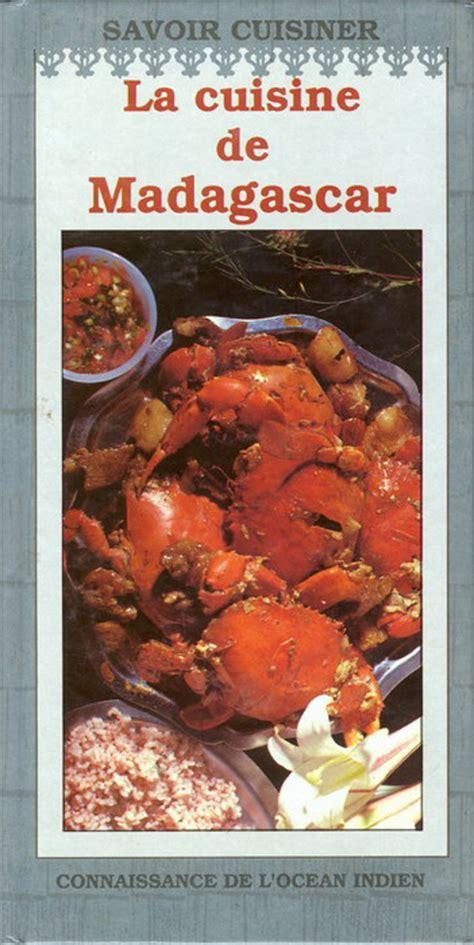 cuisine madagascar la cuisine de madagascar la cuisine malgache 287763020x
