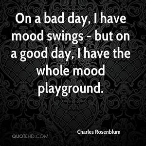 BAD MOOD SWINGS QUOTES image quotes at relatably.com