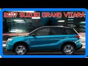 Gps Suzuki Vitara 2017 : 2017 suzuki grand vitara redesign interior and exterior youtube ~ Medecine-chirurgie-esthetiques.com Avis de Voitures