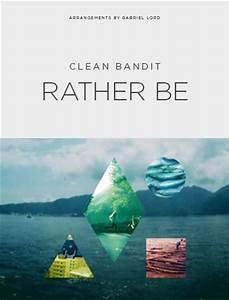 "Clean Bandit ""Rather Be"" Sheet Music | Freebird Notes"