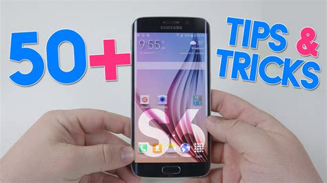 50 tips tricks for the samsung galaxy s6 and s6 edge