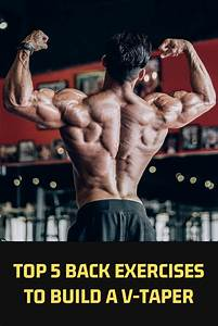 Top 5 Back Exercises To Build A V