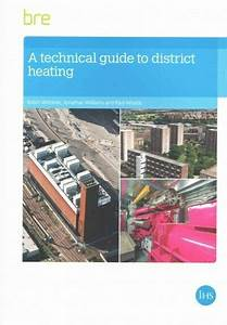 Technical Guide To District Heating By Robin Wiltshire