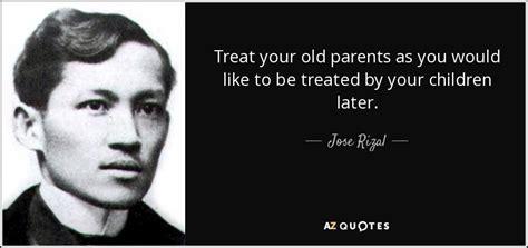 jose rizal quote treat   parents