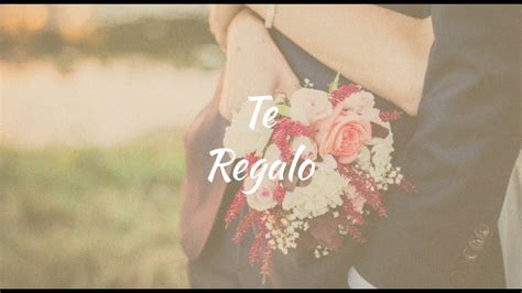 Te Regalo (letra)