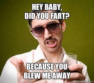 You Blew It Meme - fart pick up line memes quickmeme