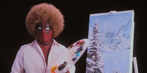 The New 'deadpool 2' Trailer Is Like Bob Ross On Drugs
