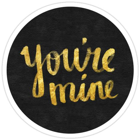 you re mine stickers by weirdoodle redbubble