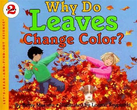 do change color why do leaves change color by betsy maestro publisher