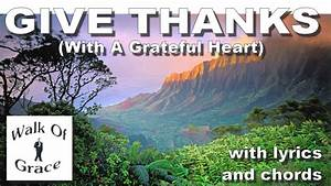Give Thanks (With A Grateful Heart) - Worship Song With ...