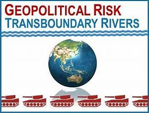 Geopolitical Risks: Transboundary Rivers - China Water Risk