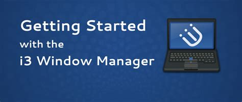 Tiling Window Manager I3 by Getting Started With The I3 Tiling Window Manager Fedora