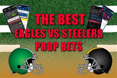 Eagles vs. Steelers Prop Picks and Best Bets - Crossing Broad
