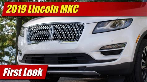 First Look 2019 Lincoln Mkc Testdriventv