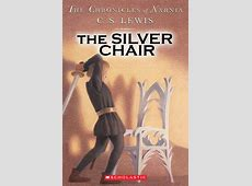 The Silver Chair by C S Lewis Scholastic